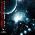 Drumatik / Illegal Space Activities Reloaded