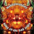 Mandalavandalz / King Of The Bad Trips