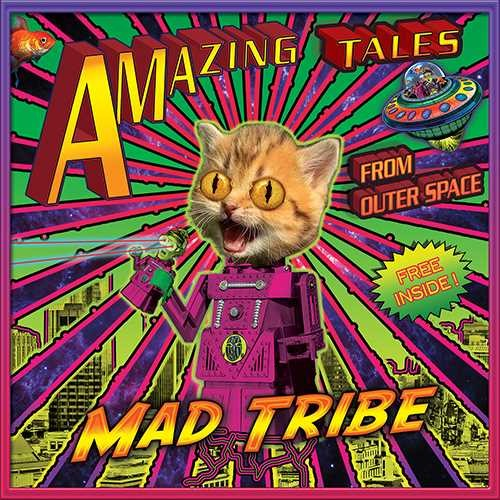 Mad Tribe / Amazing Tales From Outer Space