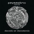 Psymmetrix / Decade Of Decadence