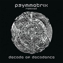 画像1: Psymmetrix / Decade Of Decadence