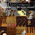 Dino Psaras / Where Words Fail Music Speaks