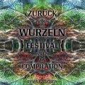 V.A / Zurück Zu Den Wurzeln Festival 2017 (Psy-Progressive / Dark Psy)
