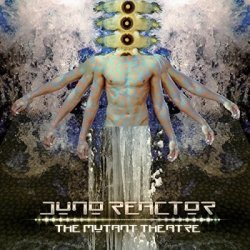 画像1: Juno Reactor / The Mutant Theatre