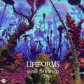 Lifeforms / Into The Wild