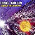 Inner Action / Liquid Hologram