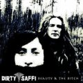 Dirty Saffi / Beauty And The Bitch