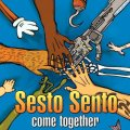 SESTO SENTO / COME TOGETHER