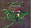 CACTUS / EXTREMELY CAREFUL