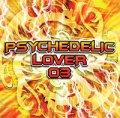 V.A / PSYCHEDELIC LOVER 03