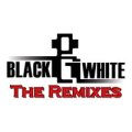 BLACK & WHITE / THE REMIXES