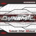 DYNAMIC / SAVE THE WAVE