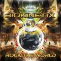 Biokinetix / Rock The World