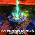 【お取り寄せ】 Sychodelicious / Another Level