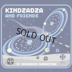 画像1: Kindzadza And Friends / 13 Dimension Connection