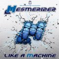 MESMERIZER / LIKE A MACHINE