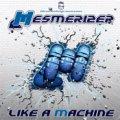 MESMERIZER / LIKE A MACHINE