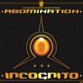 Abomination / Incognito