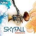 Skyfall / Regenerate