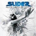 SLIDER / MUSIC SAVED MY LIFE