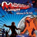 Massive & Amigos / Welcome To The Fiesta