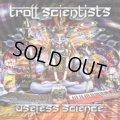 Troll Scientists / Useless Science