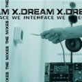 X-Dream / We Interface The Mixes
