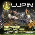 LUPIN / SIEMPRE SECUACES REMIXES