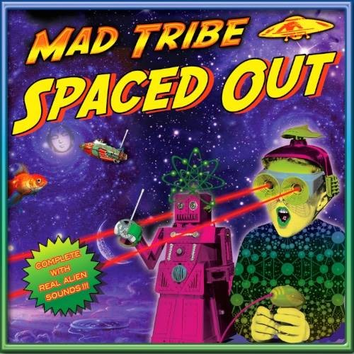 ゴア サイケデリックトランス mad tribe spaced out