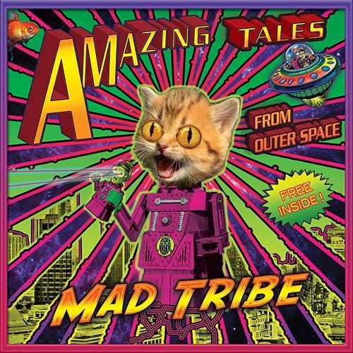 ゴア サイケデリックトランス mad tribe amazing tales from outer space