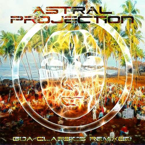 画像1: Astral Projection / Goa Classics Remixed